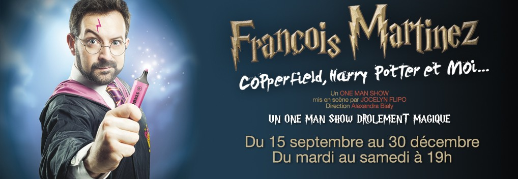 FRANCOIS MARTINEZ « Cooperfield, Harry Potter et moi… »