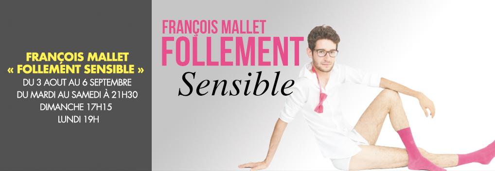 François Mallet « Follement Sensible »