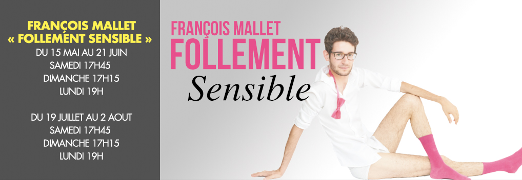 François Mallet « Follement Sensible »
